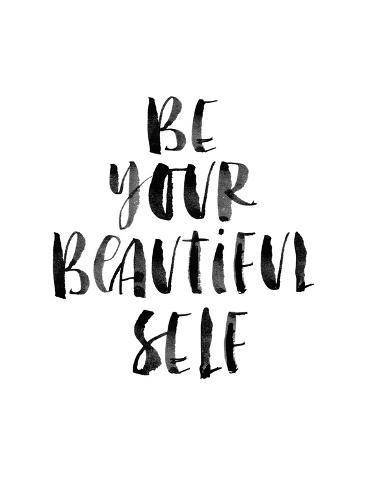 Be Your Beautiful Self Reproduction d'art