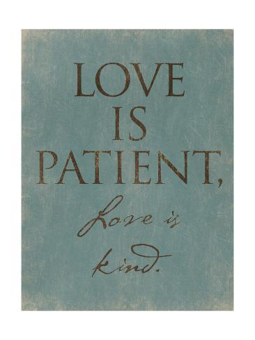 Love Is Patient Reproduction d'art