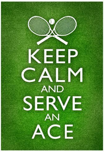 Keep Calm and Serve an Ace Tennis Poster Poster