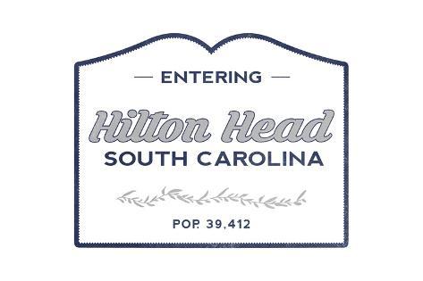 Hilton Head, South Carolina - Now Entering (Blue) Reproduction d'art