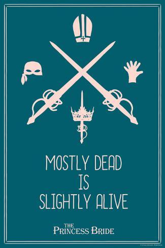 The Princess Bride - Mostly Dead Is Slightly Alive Reproduction d'art