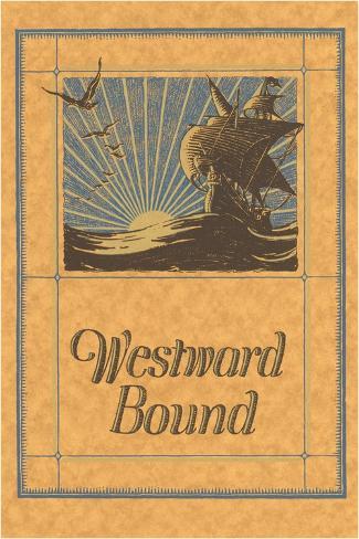 Westward Bound Galleon on Sea Reproduction procédé giclée