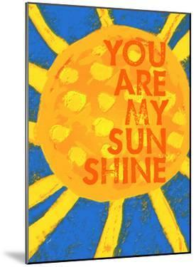 You Are My Sunshine by Lisa Weedn