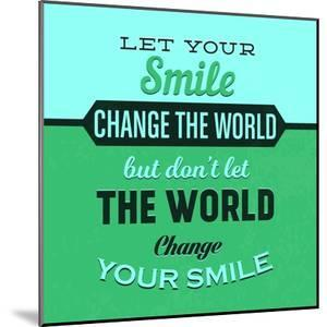 Let Your Smile Change the World 1 by Lorand Okos