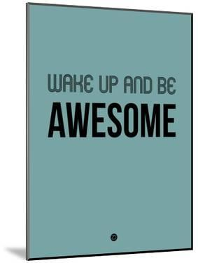 Wake Up and Be Awesome Blue by NaxArt