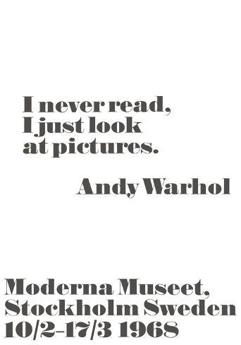 I never read, I just look at pictures. Kunsttryk