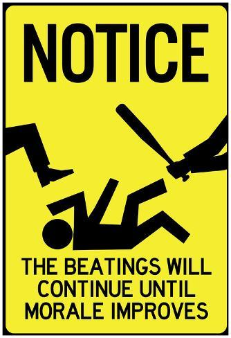 Beatings Will Continue Until Morale Improves Sign Poster Plakat