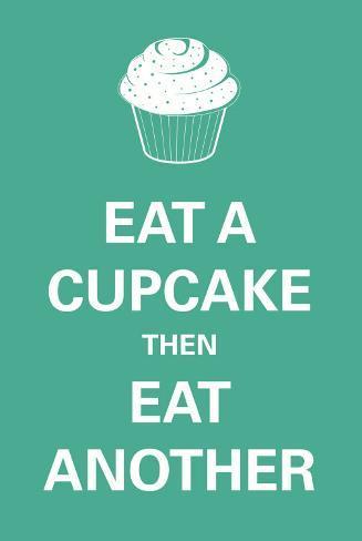 Eat A Cupcake Plakat