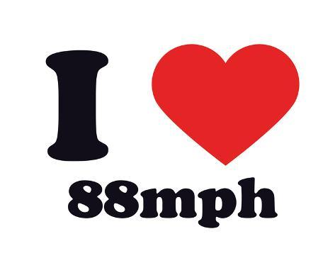 I Heart 88mph Giclee-trykk