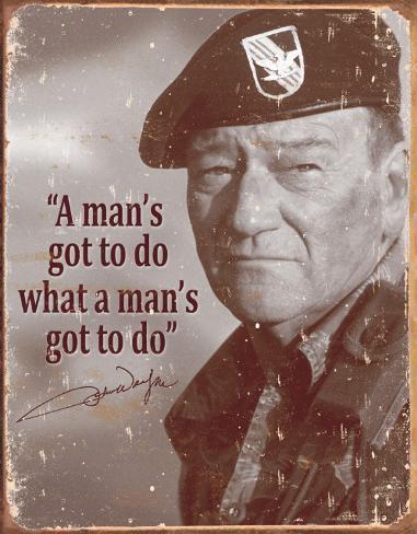 John Wayne - Man's Gotta Do Blikskilt