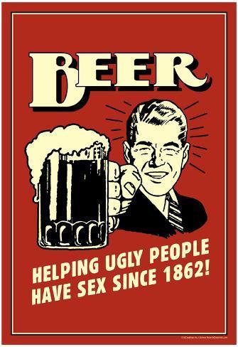 Øl, Har hjulpet grimme mennesker med at få sex siden 1862, Humor, Retroplakat, på engelsk Plakat