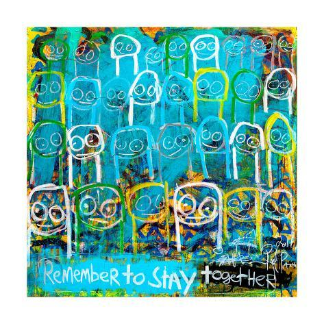 Remember to Stay Together Kunsttryk