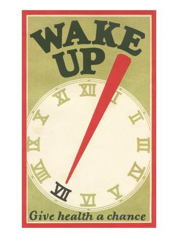 Wake Up, Give Health a Chance Kunsttryk