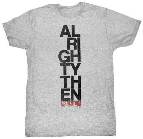 Ace Ventura - Alrighty Then T-Shirt