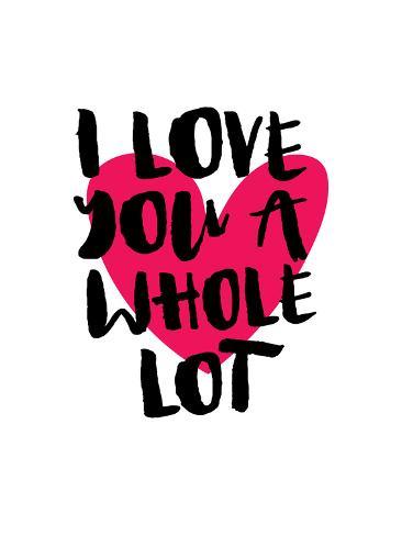 I Love You A Whole Lot Kunst Van Brett Wilson Bij Allpostersnl