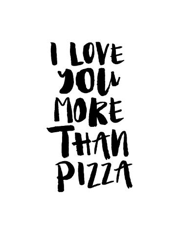 I Love You More Than Pizza Posters Van Brett Wilson Bij Allpostersnl
