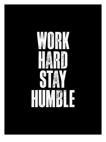 Work Hard Stay Humble Black Kunstdruk