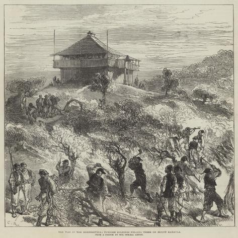 The War in the Herzegovina, Turkish Soldiers Felling Trees on Mount Karaula Giclée-Druck