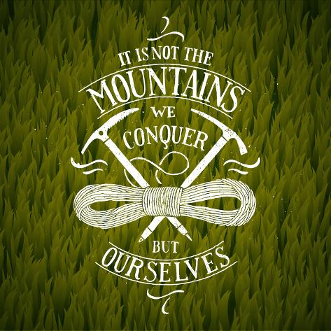 It is Not the Mountains We Conquer. Hiking Motivational Lettering. Vector Illustration Kunstdruck