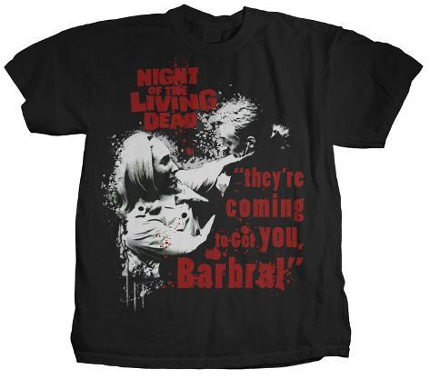 Night of the Living Dead - Coming to Get Barbra T-Shirt