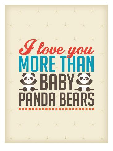 Love You More Than Baby Panda Bears Posters Van Patricia Pino Bij