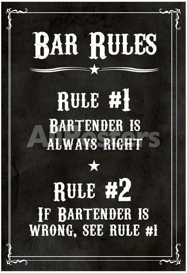 Schild mit Kneipenregeln: Der Barkeeper hat immer Recht ...