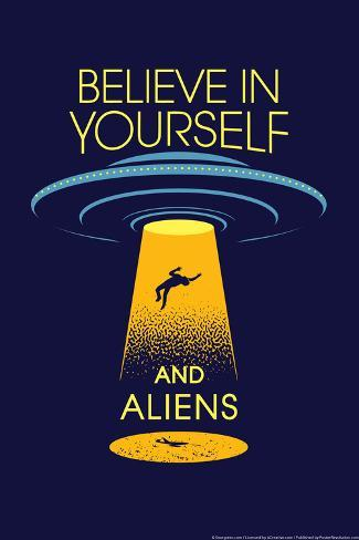 Believe In Yourself And Aliens Snorg Tees Poster Posters Van Snorg