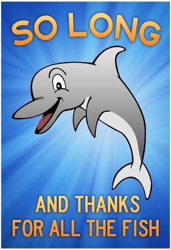 So long and thanks for all the fish poster bei for Thanks for all the fish