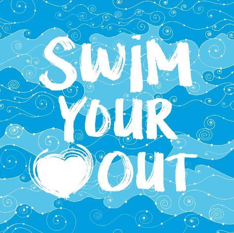 Swim Your Heart Out - Artsy Kunstdruck