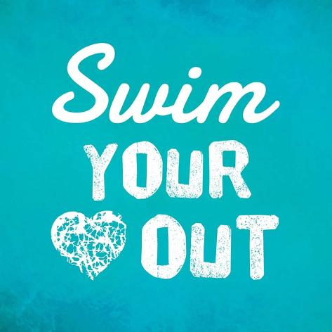 Swim Your Heart Out - Teal Kunstdruck