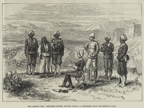 The Afghan War, Neville's Picket, Muttra Thana, a Deserter from the Enemy's Camp Giclée-Druck