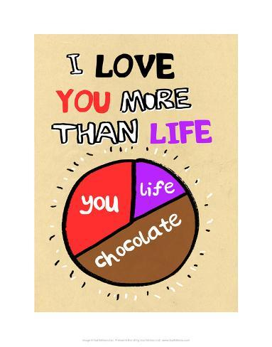 I Love You More Than Life But Not As Much As Chocolate Tommy