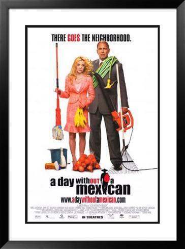 A Day Without a Mexican Pôster emoldurado