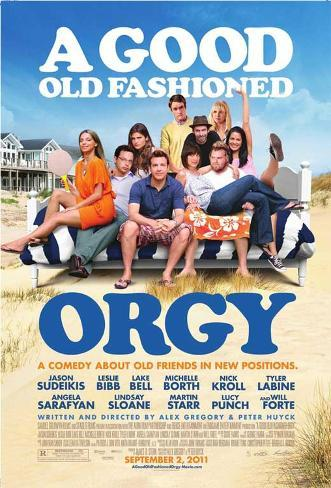 A Good Old Fashioned Orgy Poster