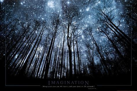 A imaginação mantém seus olhos nas estrelas e seus pés no chão Pôster