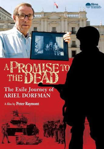 A Promise to the Dead: The Exile Journey of Ariel Dorfman Masterprint