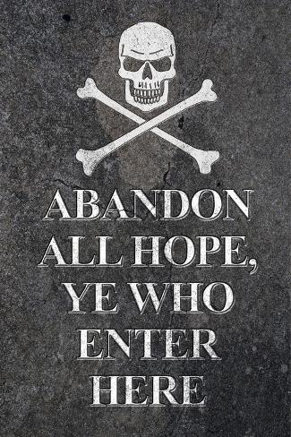 Abandon All Hope Ye Who Enter Here Pirate Print Poster Poster