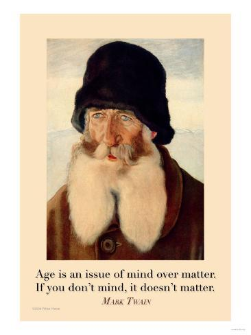 Age is an Issue of Mind over Matter Art Print
