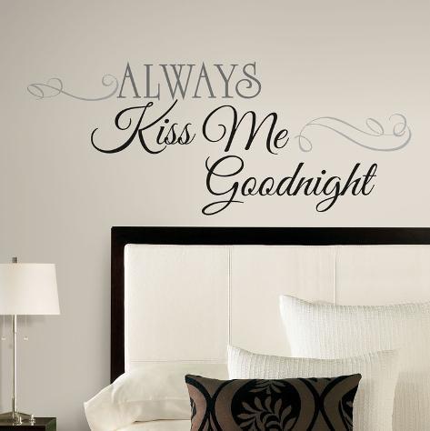 Always Kiss Me Goodnight Peel U0026 Stick Wall Decals Wall Decal