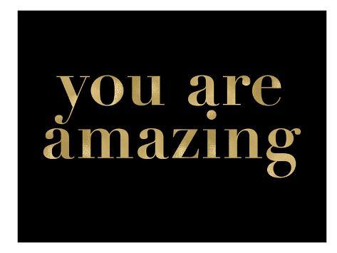 you are amazing golden black print by amy brinkman at allposters com