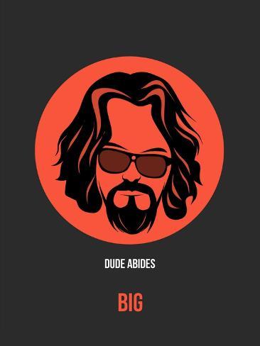 Dude Abides Poster 1 Art Print