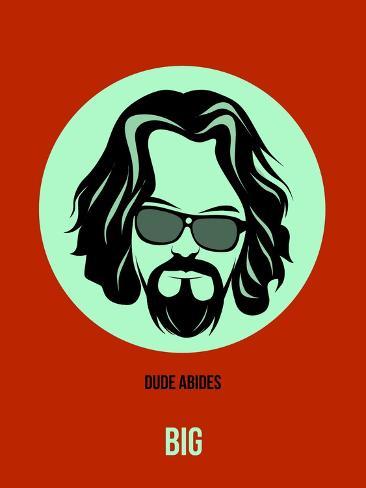 Dude Abides Poster 2 Art Print