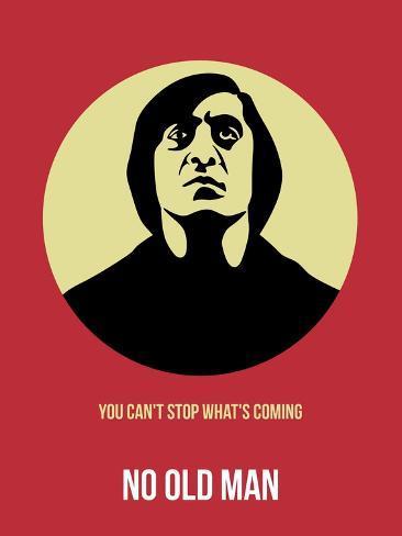 No Old Man Poster 1 Premium Giclee Print