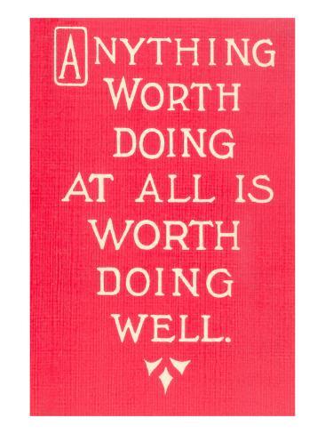 Anything Worth Doing Slogan Art Print