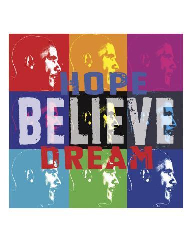 Barack Obama: Hope, Believe, Dream Art Print