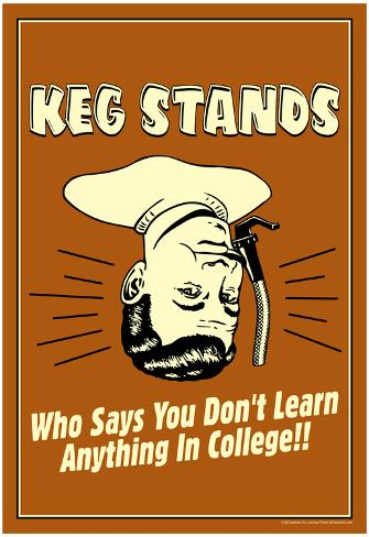 Beer Kegs Stands Learn Anything In College Funny Retro Poster Poster