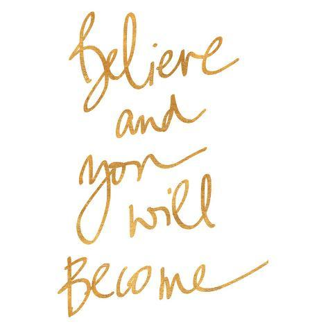 believe and you will become gold foil print at allposters com