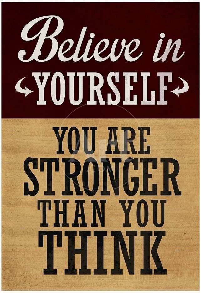 Believe In Yourself You Are Stronger Than You Think Photo Allposters Com