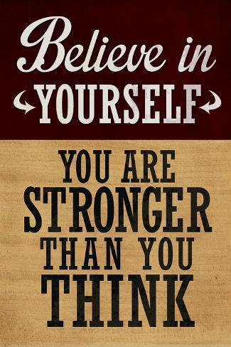 Believe in Yourself You are Stronger Than You Think Póster
