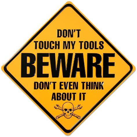Beware Don't Touch My Tools Tin Sign